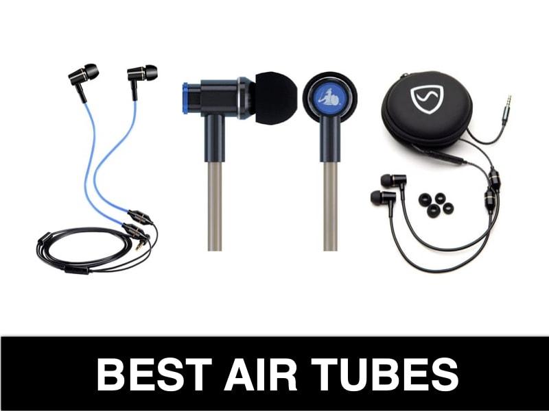 Best Air Tube Headphones